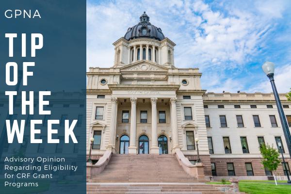 GPNA Tip of The Week: Advisory Opinion Regarding Eligibility for CRF Grant Programs Media