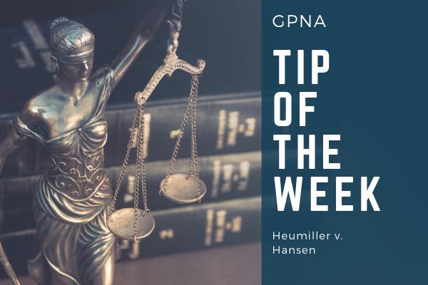 GPNA Tip of The Week: Heumiller v. Hansen  Media