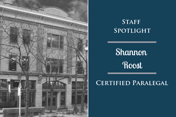 Staff Spotlight: Shannon Roost, Certified Paralegal