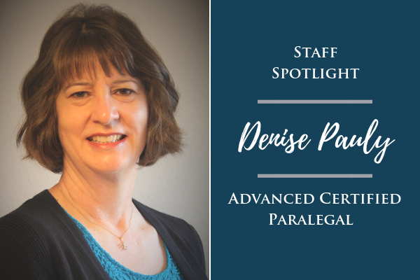 Staff Spotlight: Denise Pauly, Advanced Certified Paralegal